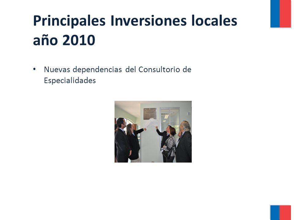 Principales Inversiones locales año 2010 Nuevas dependencias del Consultorio de Especialidades