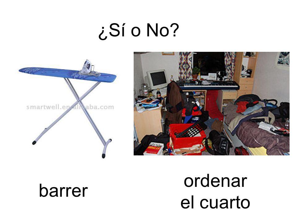 ¿Sí o No? barrer ordenar el cuarto