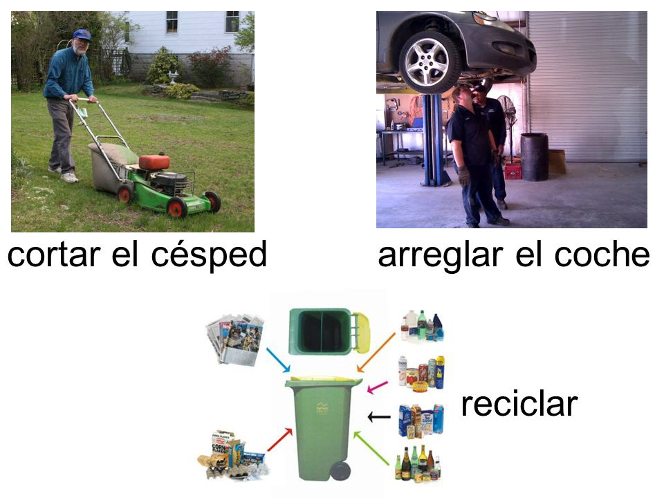 cortar el céspedarreglar el coche reciclar