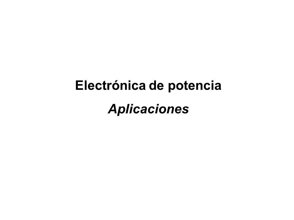 Electrónica de potencia Aplicaciones
