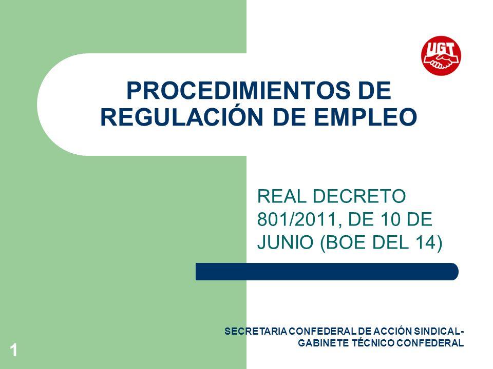 SECRETARIA CONFEDERAL DE ACCIÓN SINDICAL- GABINETE TÉCNICO CONFEDERAL 1 PROCEDIMIENTOS DE REGULACIÓN DE EMPLEO REAL DECRETO 801/2011, DE 10 DE JUNIO (BOE DEL 14)