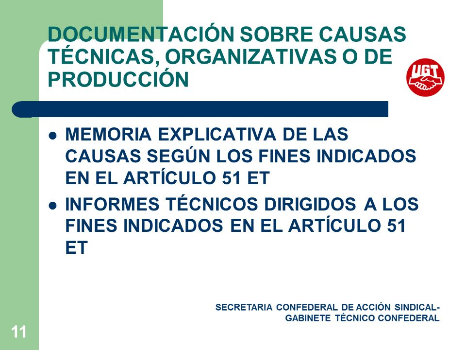 11 DOCUMENTACIÓN SOBRE CAUSAS TÉCNICAS, ORGANIZATIVAS O DE PRODUCCIÓN MEMORIA EXPLICATIVA DE LAS CAUSAS SEGÚN LOS FINES INDICADOS EN EL ARTÍCULO 51 ET INFORMES TÉCNICOS DIRIGIDOS A LOS FINES INDICADOS EN EL ARTÍCULO 51 ET