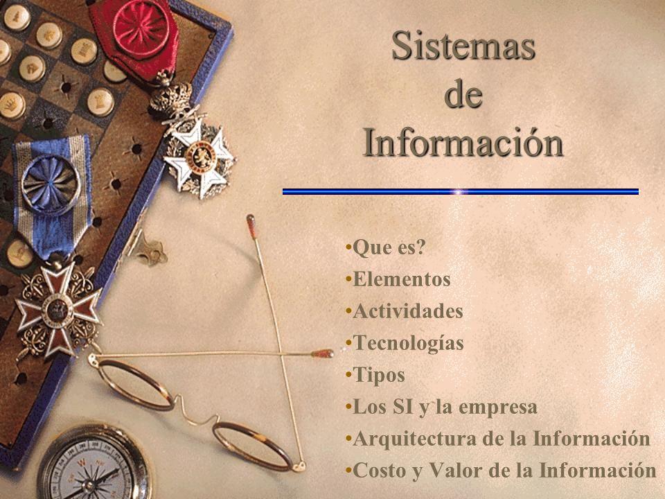 Sistemas de Información Porque Sistemas de Información.