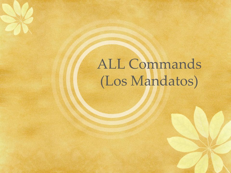 ALL Commands (Los Mandatos)
