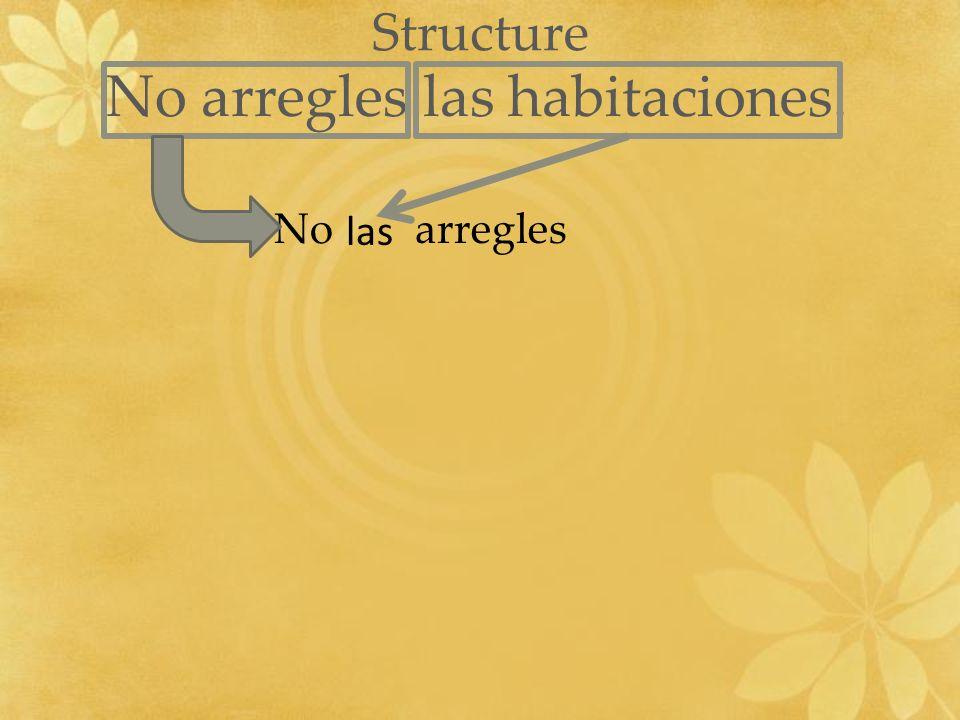 Structure No arregles las habitaciones. – No arregles las