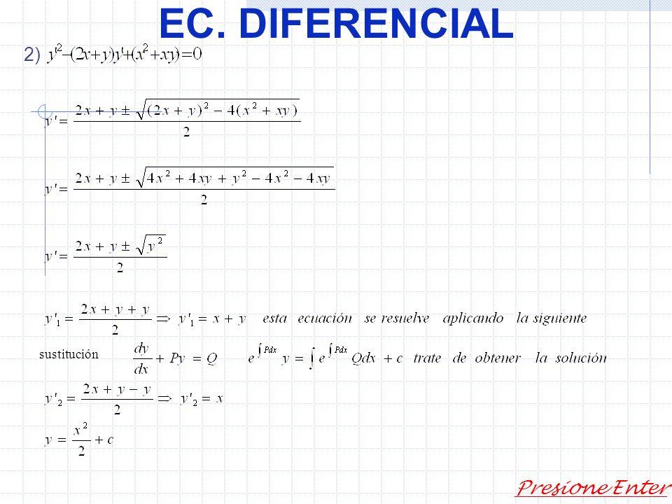 EC. DIFERENCIAL Presione Enter Continuando....