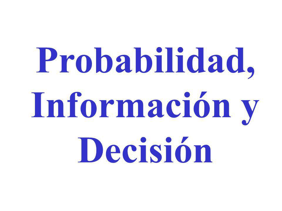 Probabilidad, Información y Decisión