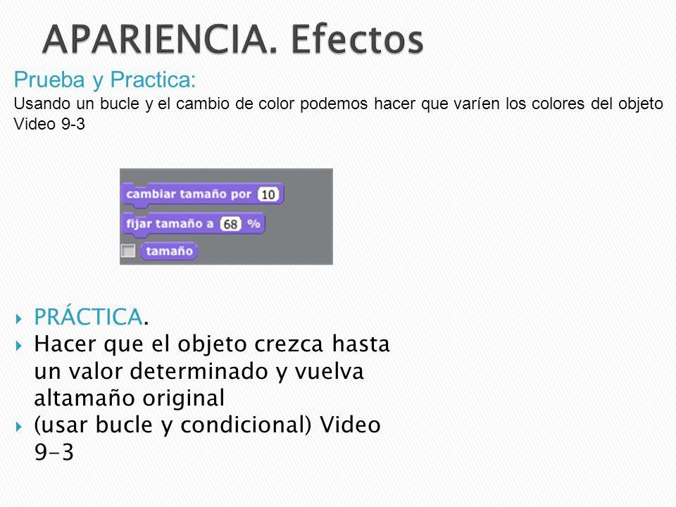 PRÁCTICA. Hacer que el objeto crezca hasta un valor determinado y vuelva altamaño original (usar bucle y condicional) Video 9-3 Prueba y Practica: Usa