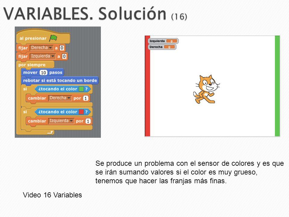 Video 16 Variables Se produce un problema con el sensor de colores y es que se irán sumando valores si el color es muy grueso, tenemos que hacer las f