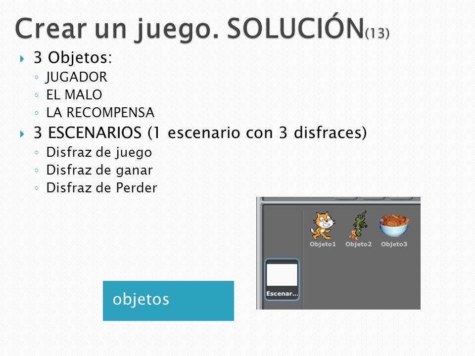 3 Objetos: JUGADOR EL MALO LA RECOMPENSA 3 ESCENARIOS (1 escenario con 3 disfraces) Disfraz de juego Disfraz de ganar Disfraz de Perder objetos
