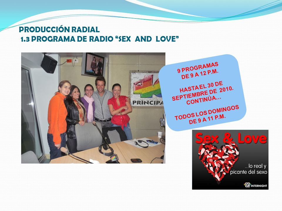 PRODUCCIÓN RADIAL 1.3 PROGRAMA DE RADIO SEX AND LOVE 9 PROGRAMAS DE 9 A 12 P.M.