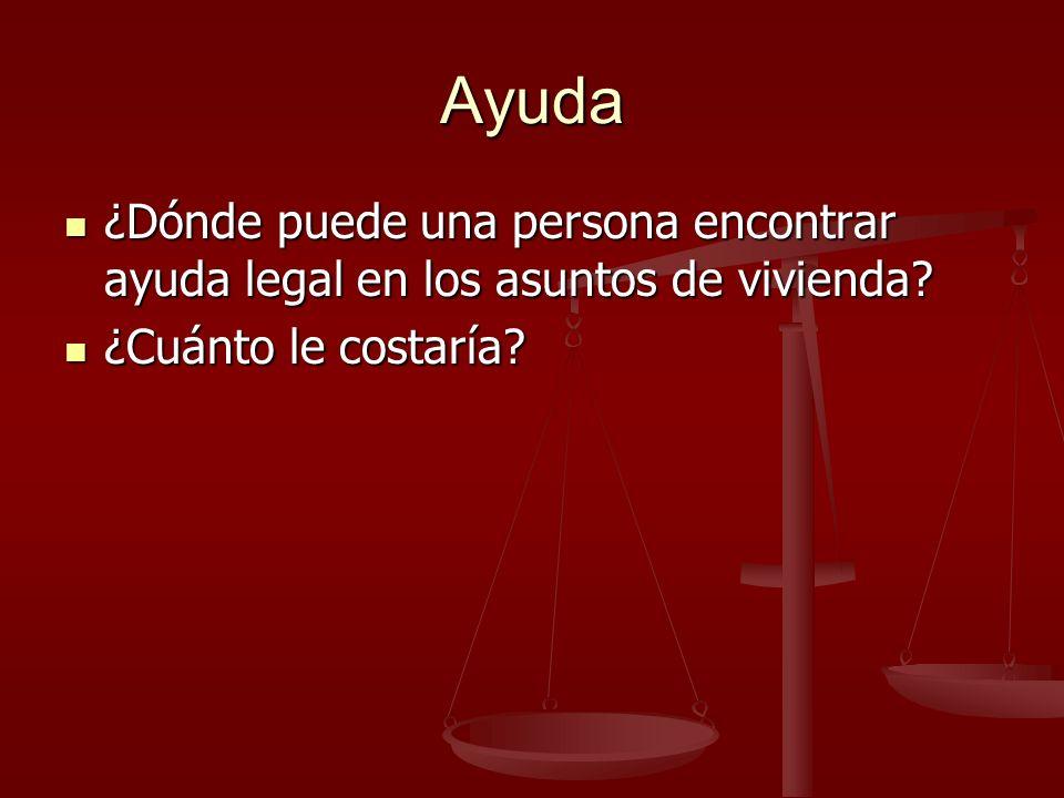 Ayuda ¿Dónde puede una persona encontrar ayuda legal en los asuntos de vivienda.