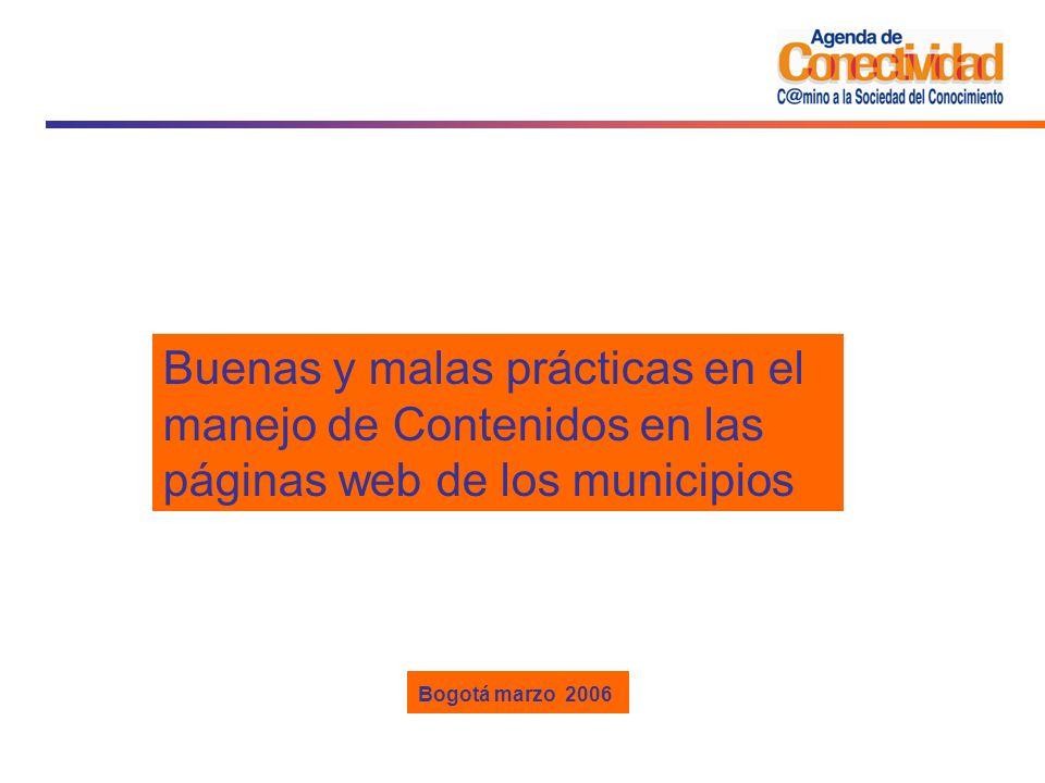 Buenas y malas prácticas en el manejo de Contenidos en las páginas web de los municipios Bogotá marzo 2006