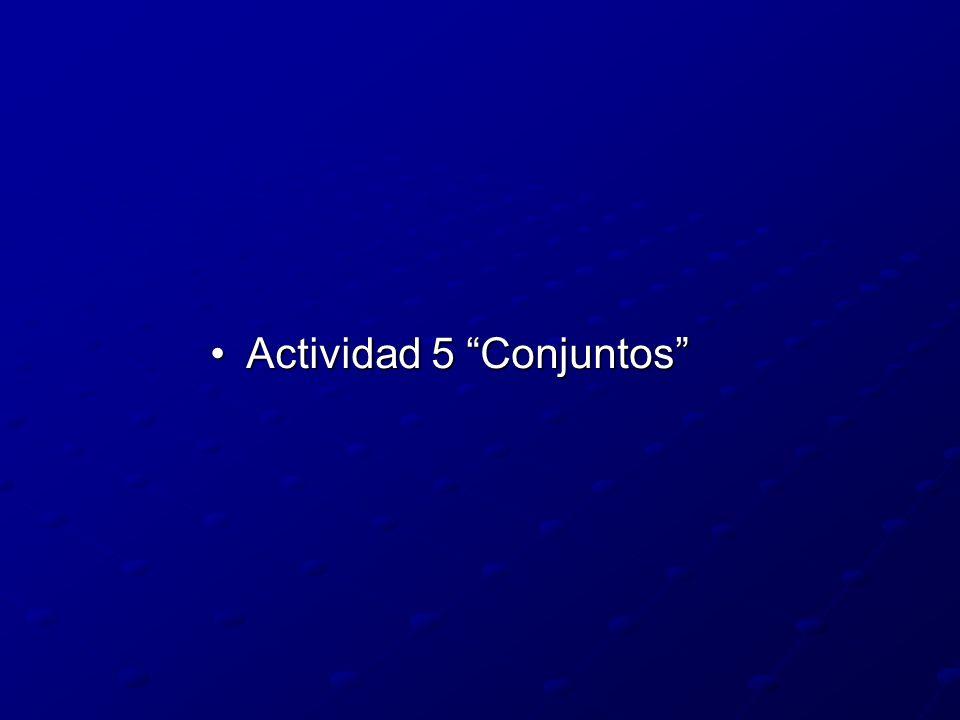 Actividad 5 ConjuntosActividad 5 Conjuntos