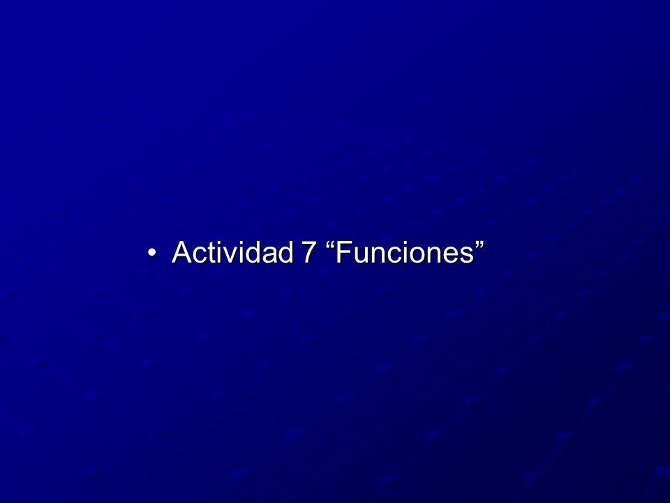 Actividad 7 FuncionesActividad 7 Funciones