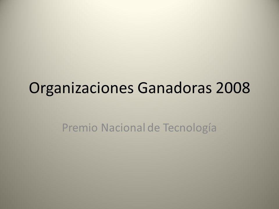 Organizaciones Ganadoras 2008 Premio Nacional de Tecnología