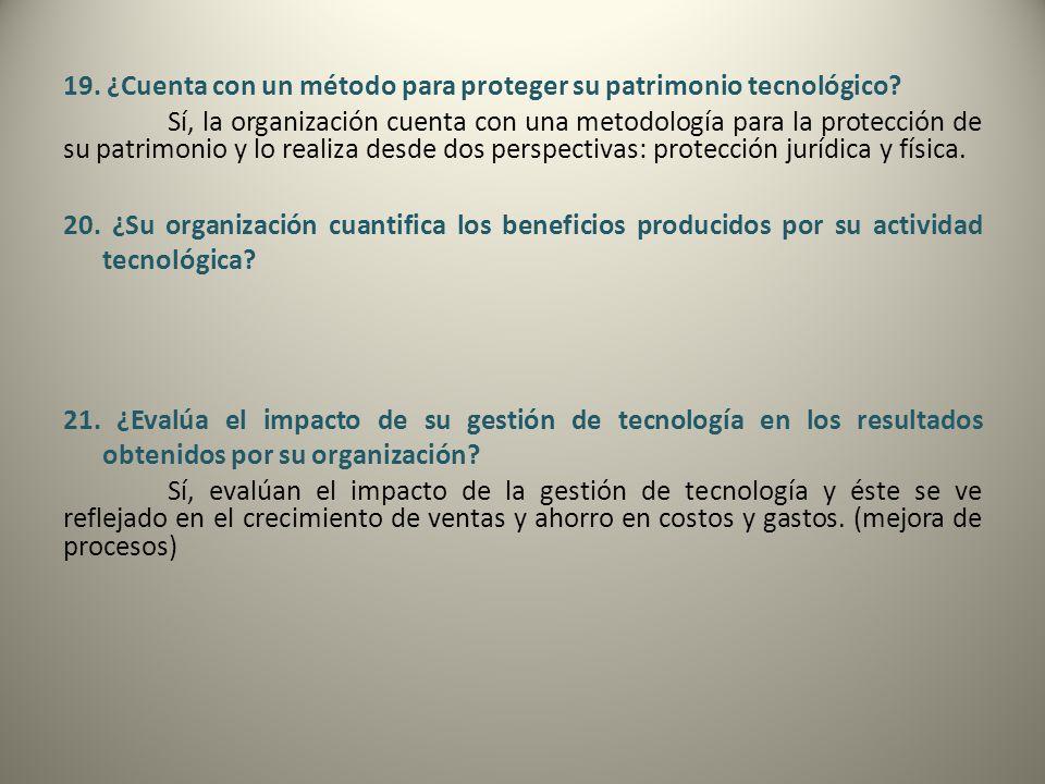 19. ¿Cuenta con un método para proteger su patrimonio tecnológico? Sí, la organización cuenta con una metodología para la protección de su patrimonio