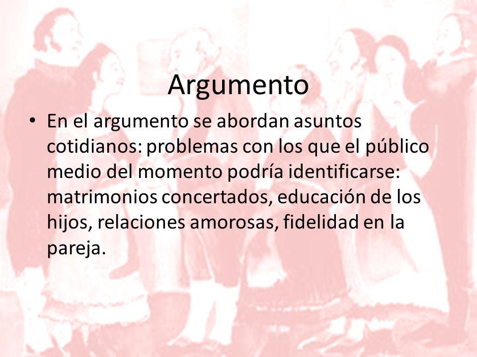 Argumento En el argumento se abordan asuntos cotidianos: problemas con los que el público medio del momento podría identificarse: matrimonios concertados, educación de los hijos, relaciones amorosas, fidelidad en la pareja.
