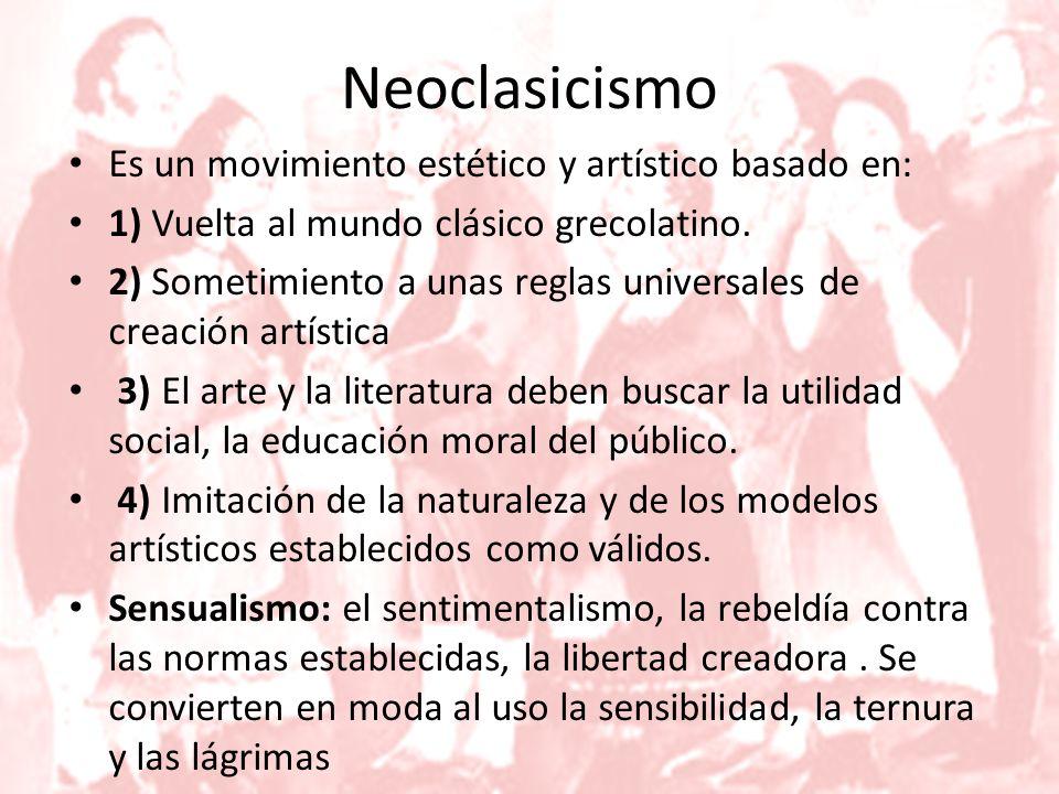 Neoclasicismo Es un movimiento estético y artístico basado en: 1) Vuelta al mundo clásico grecolatino.