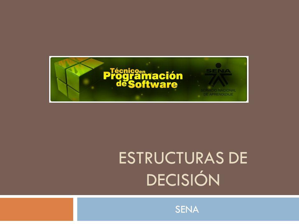 ESTRUCTURAS DE DECISIÓN ESTRUCTURAS SELECTIVAS ALTERNATIVA SIMPLE: Se identifican porque están compuestos únicamente de una condición.