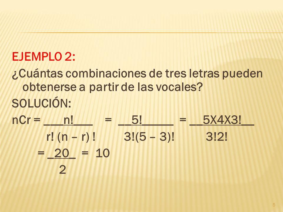 EJEMPLO 1: Se tienen los números : 1, 4, 7 y 9.Si se selecciona dos de estos para sumarlos.