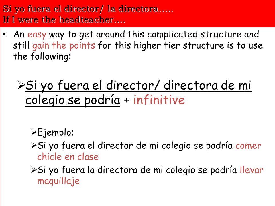 Si yo fuera el director/ la directora de mi colegio se podría… Si yo fuera el director/ la directora se podría…..