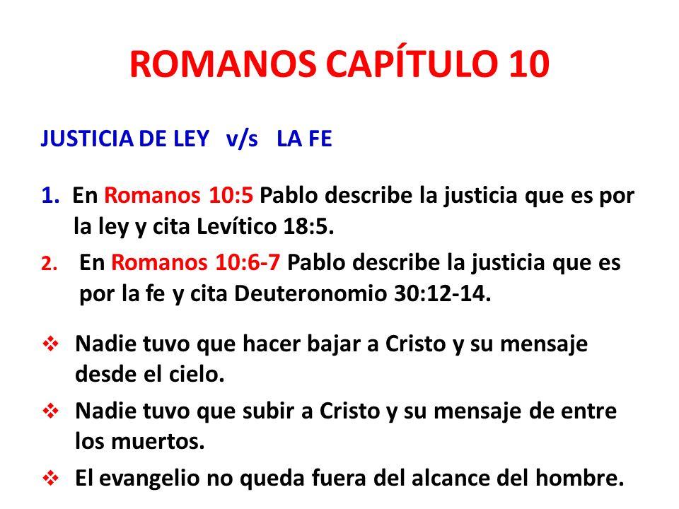 ROMANOS CAPÍTULO 10 JUSTICIA DE LEY v/s LA FE 1.
