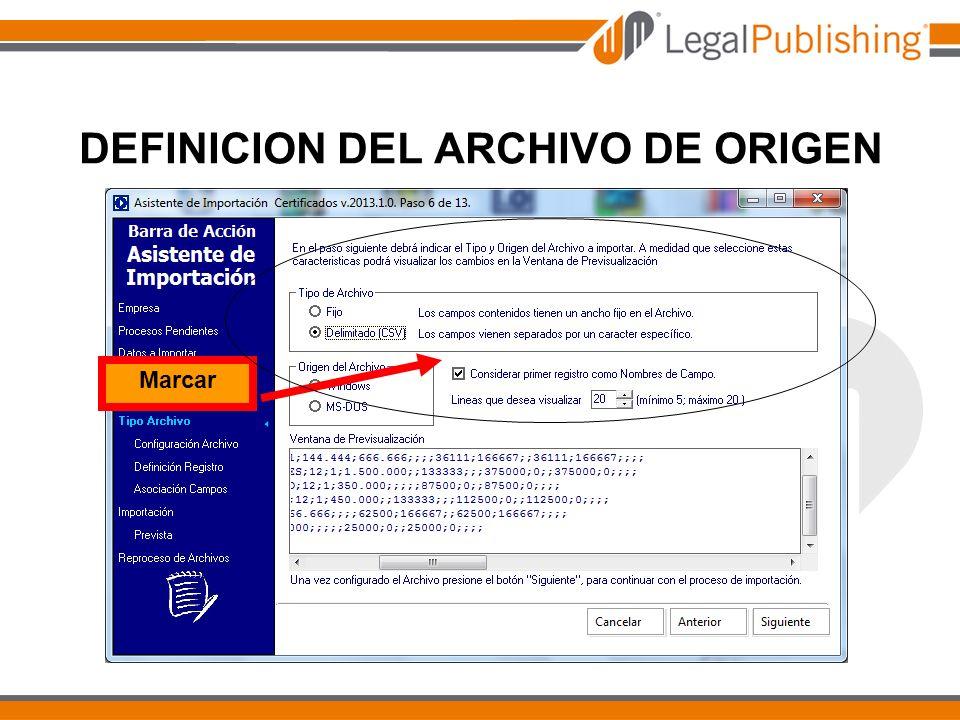 DEFINICION DEL ARCHIVO DE ORIGEN Marcar
