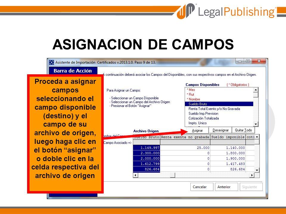 ASIGNACION DE CAMPOS Proceda a asignar campos seleccionando el campo disponible (destino) y el campo de su archivo de origen, luego haga clic en el bo