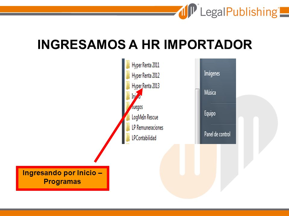 INGRESAMOS A HR IMPORTADOR Ingresando por Inicio – Programas