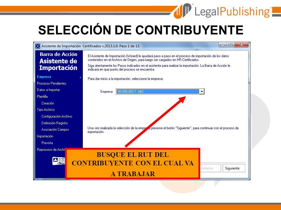 SELECCIÓN DE CONTRIBUYENTE BUSQUE EL RUT DEL CONTRIBUYENTE CON EL CUAL VA A TRABAJAR