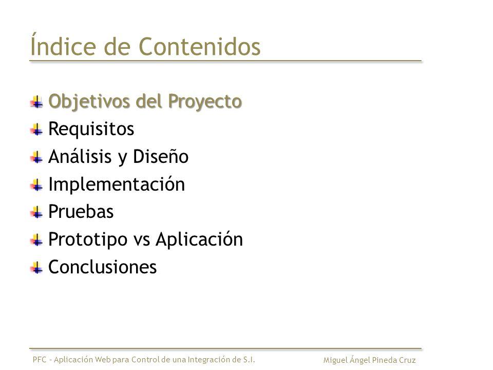 Objetivos del Proyecto Desarrollo de una aplicación web que permita llevar el control de una integración de Sistemas de Información (SI).