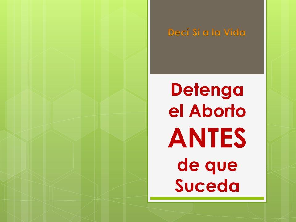 Detenga el Aborto ANTES de que Suceda