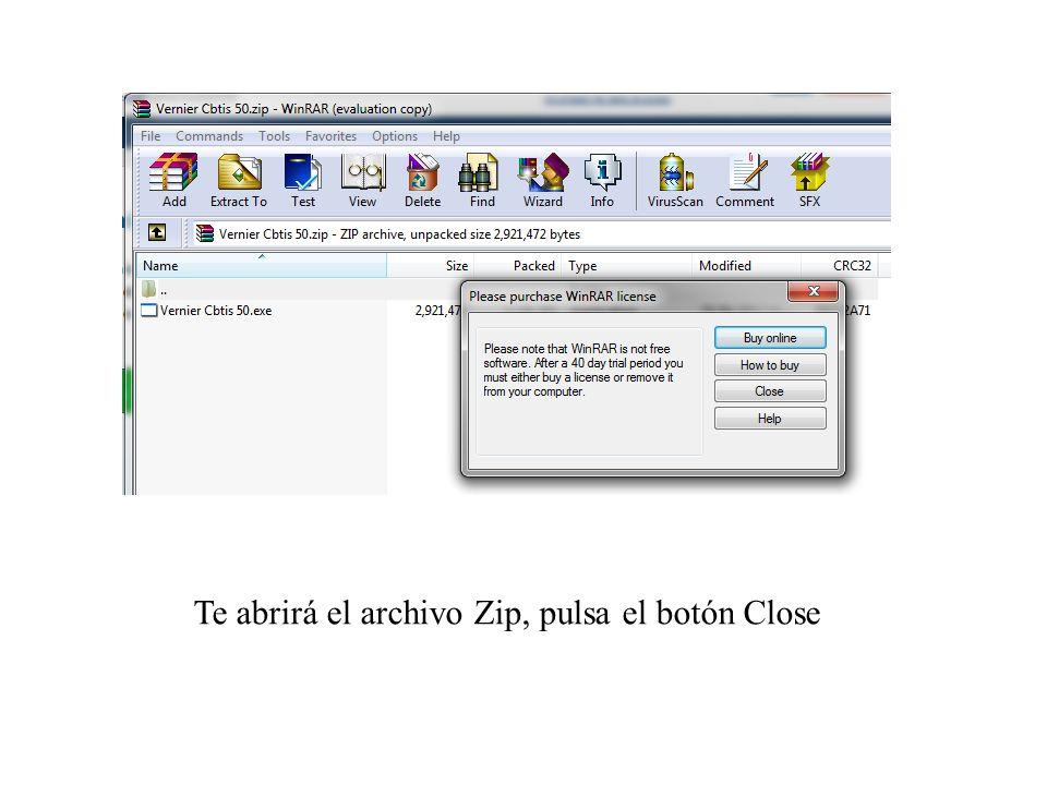 Te abrirá el archivo Zip, pulsa el botón Close