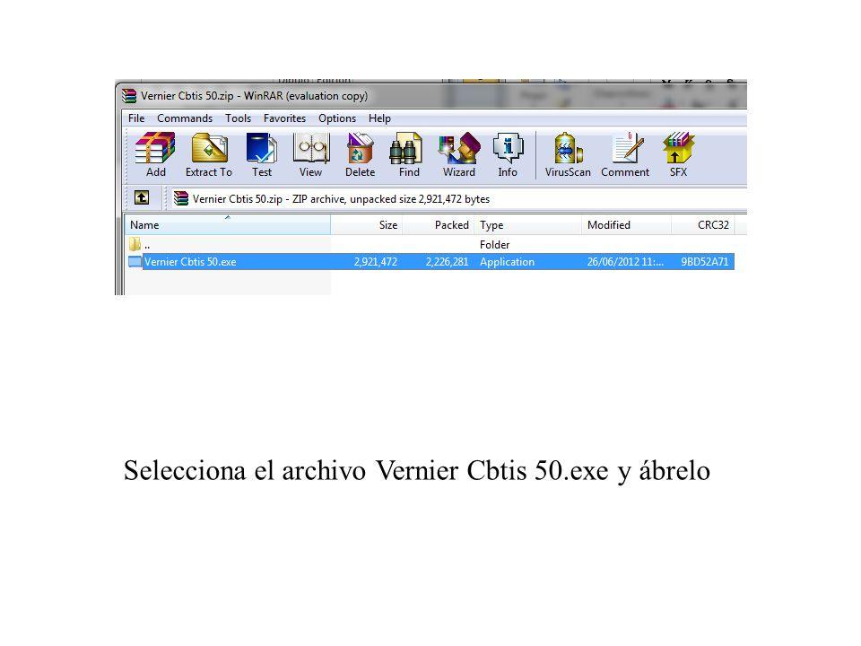 Selecciona el archivo Vernier Cbtis 50.exe y ábrelo