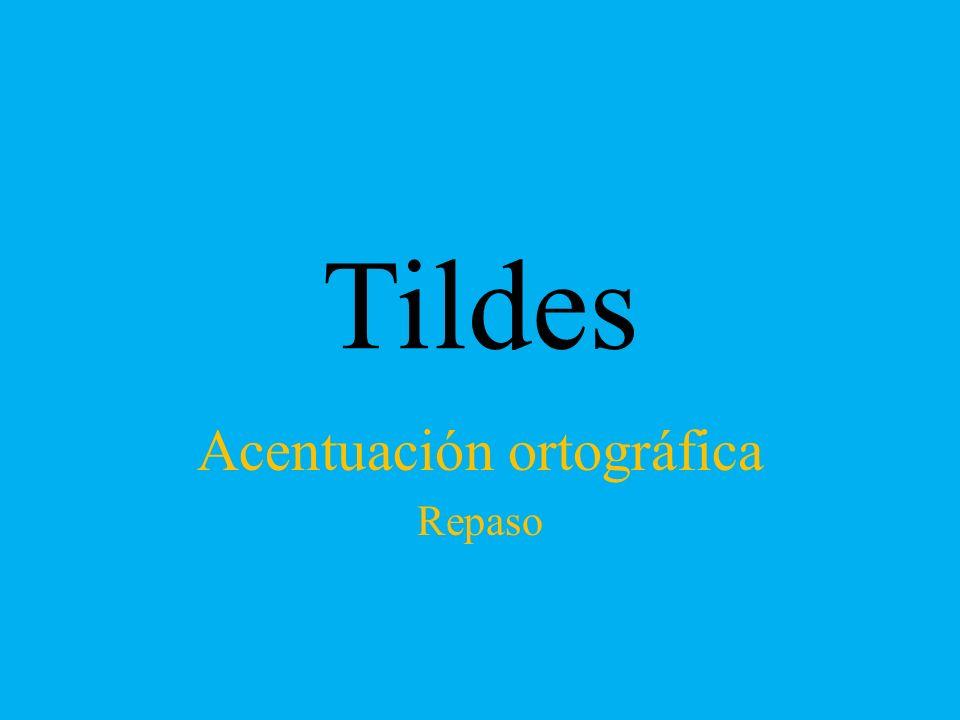 Tildes Acentuación ortográfica Repaso