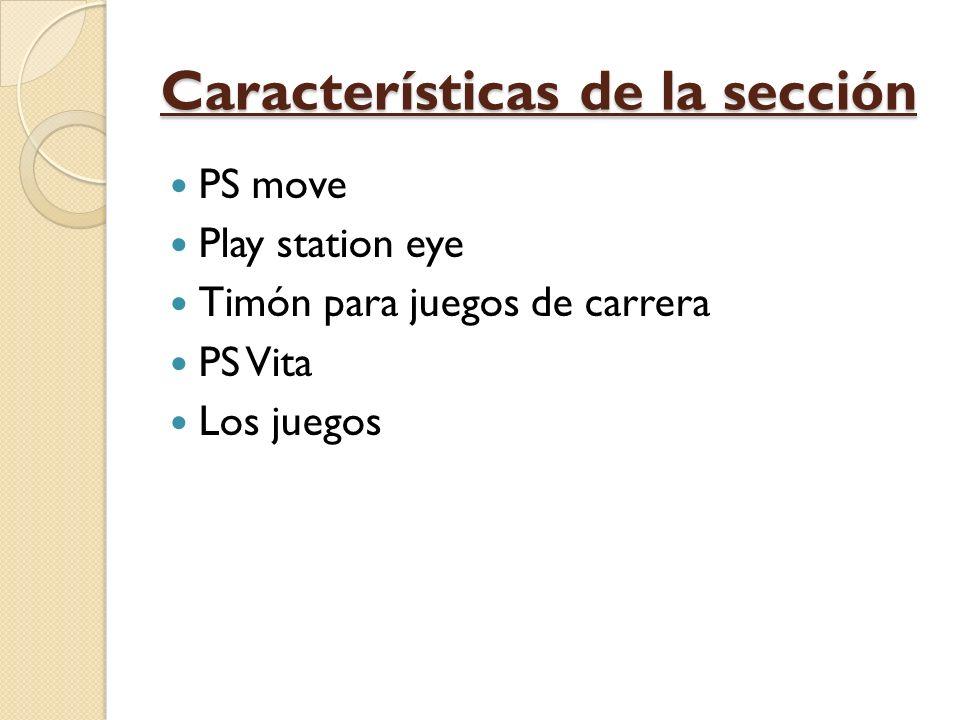 Características de la sección PS move Play station eye Timón para juegos de carrera PS Vita Los juegos