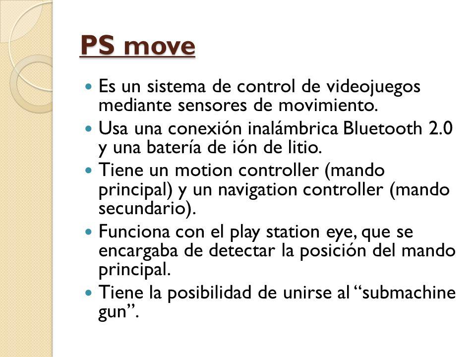 PS move Es un sistema de control de videojuegos mediante sensores de movimiento.