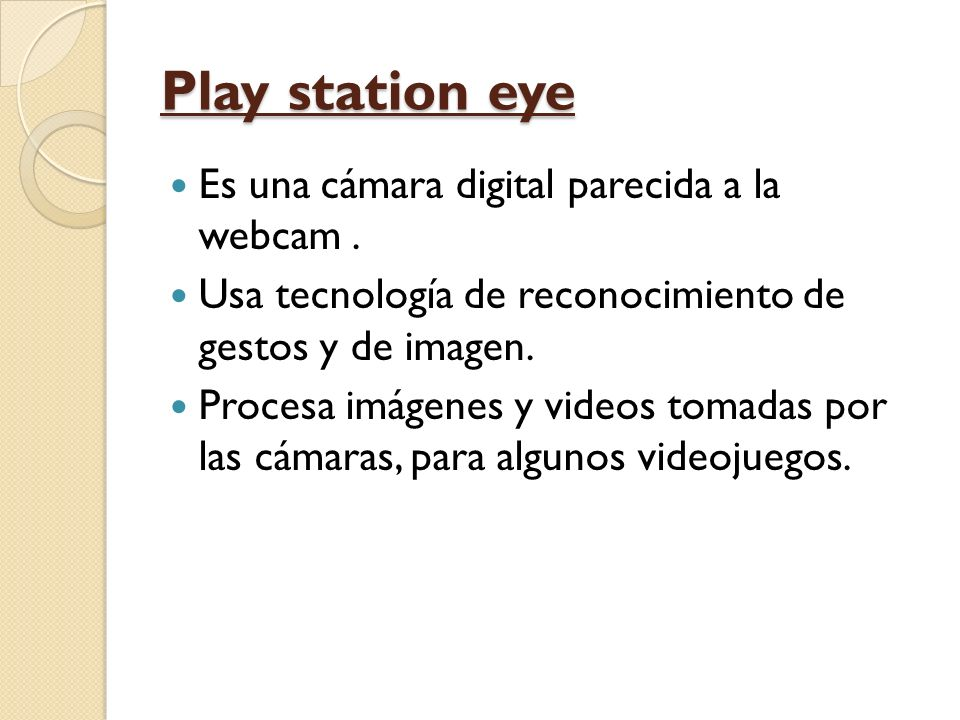Play station eye Es una cámara digital parecida a la webcam.