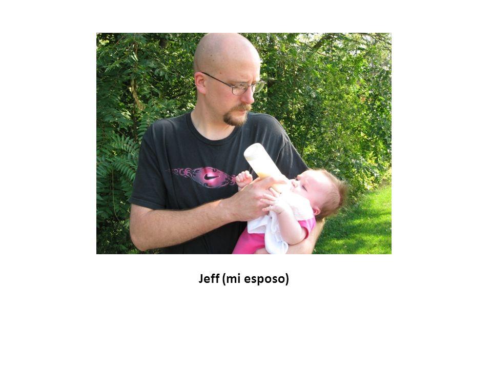 Jeff (mi esposo)