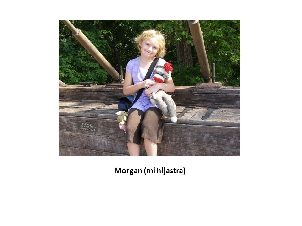 Morgan (mi hijastra)