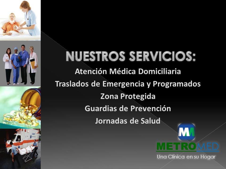 Atención Médica Domiciliaria Traslados de Emergencia y Programados Zona Protegida Guardias de Prevención Jornadas de Salud