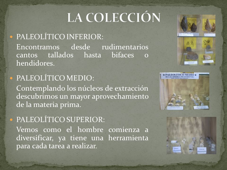 PALEOLÍTICO INFERIOR: Encontramos desde rudimentarios cantos tallados hasta bifaces o hendidores.