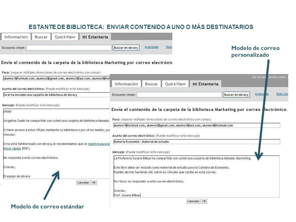 ESTANTE DE BIBLIOTECA: ENVIAR CONTENIDO A UNO O MÁS DESTINATARIOS Modelo de correo estándar Modelo de correo personalizado