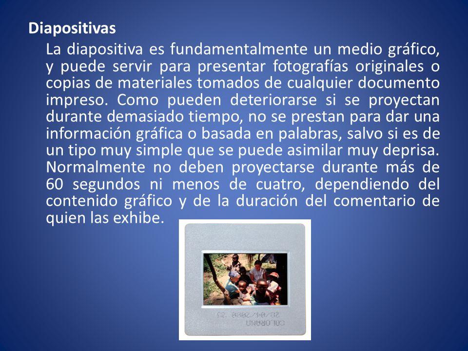 Diapositivas La diapositiva es fundamentalmente un medio gráfico, y puede servir para presentar fotografías originales o copias de materiales tomados