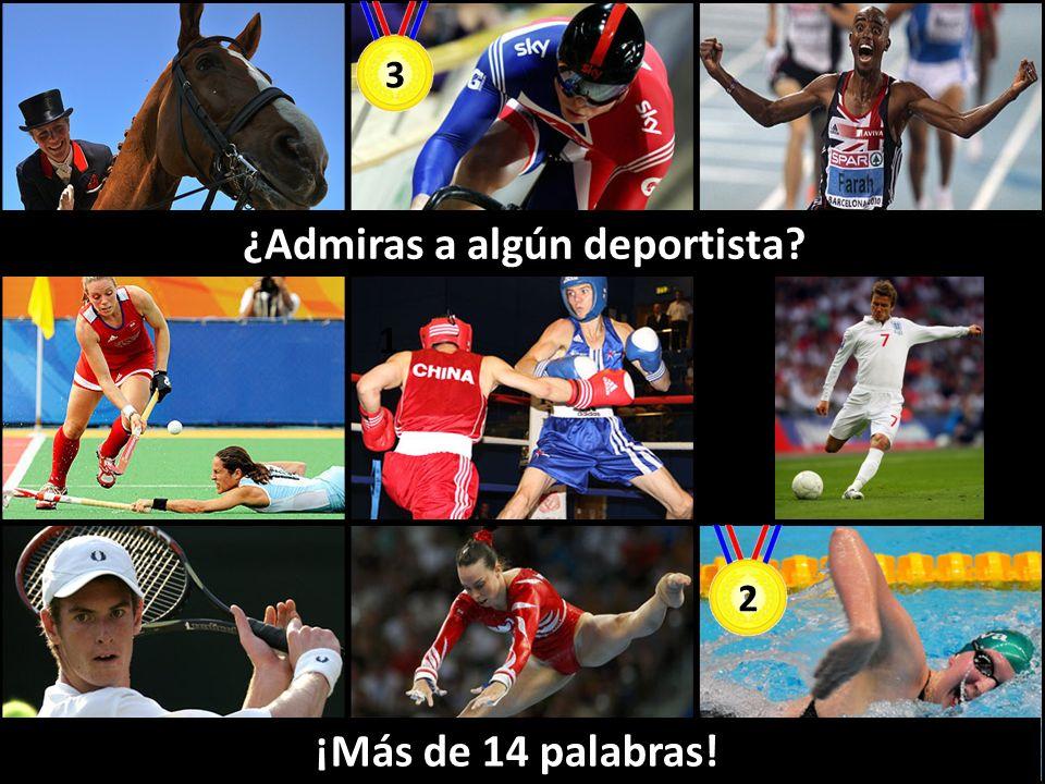 ¿Admiras a algún deportista? 3 2 1 ¡Más de 14 palabras!