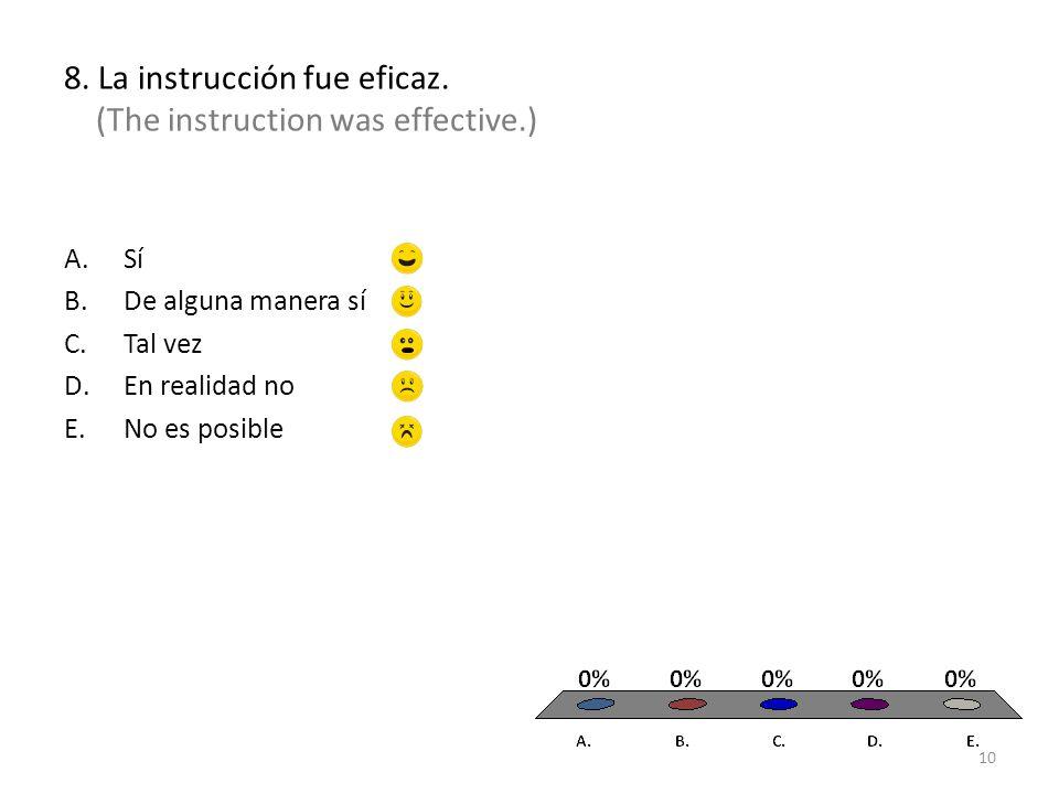 8. La instrucción fue eficaz.