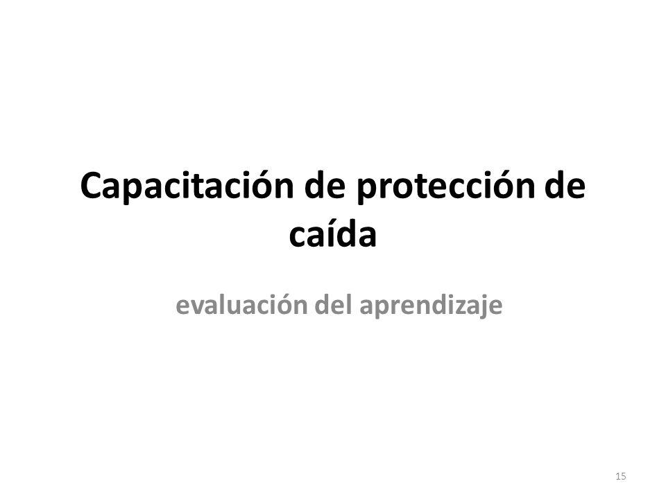 Capacitación de protección de caída evaluación del aprendizaje 15