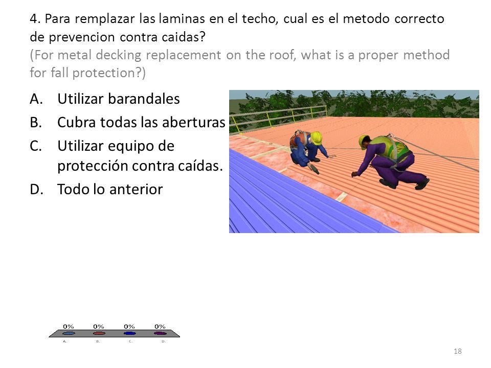4. Para remplazar las laminas en el techo, cual es el metodo correcto de prevencion contra caidas.