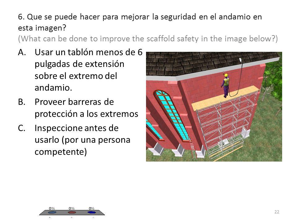 6. Que se puede hacer para mejorar la seguridad en el andamio en esta imagen.